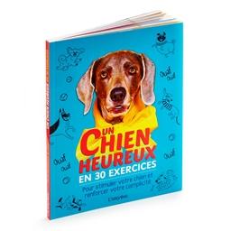 Livre : Un chien heureux en 30 exercices